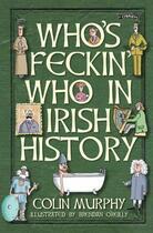 Couverture du livre « Who's Feckin' Who in Irish History » de O'Reilly Brendan aux éditions The O'brien Press Digital