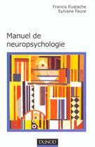 Couverture du livre « Neuropsychologie ; 2e Edition » de Sylvane Faure et Jean Eustache aux éditions Dunod