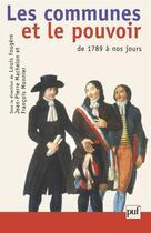 Couverture du livre « Les communes et le pouvoir ; de 1789 à nos jours » de Francois Monnier et Louis Fougere et Jean-Pierre Machelon aux éditions Puf