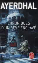 Couverture du livre « Chroniques d'un rêve enclavé » de Ayerdhal aux éditions Lgf