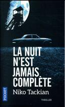 Couverture du livre « La nuit n'est jamais complète » de Niko Tackian aux éditions Pocket