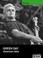 Couverture du livre « Green Day ; american idiot » de Marc Spitz aux éditions Camion Blanc