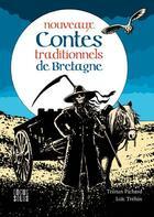 Couverture du livre « Nouveaux contes traditionnels de Bretagne » de Tristan Pichard aux éditions Locus Solus