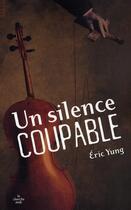 Couverture du livre « Un silence coupable » de Eric Yung aux éditions Cherche Midi