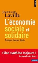 Couverture du livre « L'économie sociale et solidaire ; théories, pratiques, débats » de Jean-Louis Laville aux éditions Points