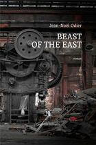Couverture du livre « Beast of the East » de Jean-Noel Odier aux éditions Cent Mille Milliards