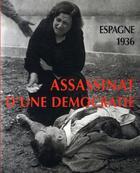 Couverture du livre « Espagne, 1936 ; assassinat d'une démocratie » de Agusti Centelles et Gustavo Cortes Bueno aux éditions Husson
