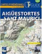 Couverture du livre « Aigüestortes et le lac de Sant Maurici » de Miguel Angulo et Gorka Lopez aux éditions Sua