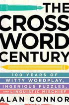 Couverture du livre « The Crossword Century » de Connor Alan aux éditions Penguin Group Us
