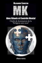 Couverture du livre « MK ; abus rituels et contrôle mental ; outils de domination de la