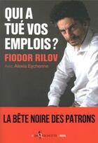 Couverture du livre « Qui a tué vos emplois ? » de Fiodor Rilov et Alexia Eychenne aux éditions Seuil