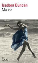 Couverture du livre « Ma vie » de Isadora Duncan aux éditions Gallimard