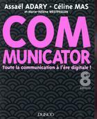 Couverture du livre « Communicator ; toute la communication à l'ère digitale ! (8e édition) » de Assael Adary et Celine Mas aux éditions Dunod