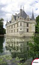 Couverture du livre « Les châteaux de la Loire » de Jean Des Cars aux éditions Tempus/perrin