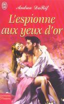 Couverture du livre « L'Espionne Aux Yeux D'Or » de Da Rif Andrea aux éditions J'ai Lu