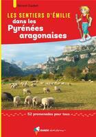 Couverture du livre « Les sentiers d'Emilie ; Pyrenées aragonaises ; 52 promenades pour tous » de Gerard Caubet aux éditions Rando Editions