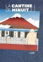 Couverture du livre « La cantine de minuit T.2 » de Yaro Abe aux éditions Le Lezard Noir