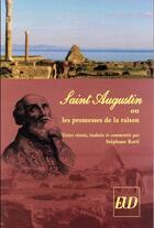 Couverture du livre « Saint-Augustin Ou Les Promesses De La Raison » de Stephane Ratti aux éditions Pu De Dijon