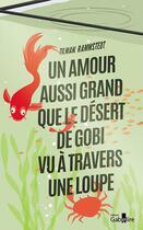 Couverture du livre « Un amour aussi grand que le désert de Gobi vu à travers une loupe » de Tilman Rammstedt aux éditions Gabelire