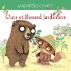 Couverture du livre « Ours et Renard jardiniers » de Julie Colombet et Anna Stroeva aux éditions Flies France