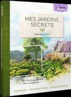 Couverture du livre « Mes jardins extraordinaires » de Emma aux éditions Laperouse