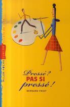 Couverture du livre « Pressé ? pas si pressé ! » de Martin Jarrie aux éditions Milan