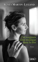 Couverture du livre « J'ai toujours cette musique dans la tête » de Agnes Martin-Lugand aux éditions Michel Lafon