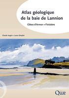 Couverture du livre « Atlas géologique de la baie de Lannion » de Claude Augris aux éditions Quae