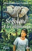 Couverture du livre « Ségolène et les éléphants » de Jean-Dominique Formet aux éditions Triomphe