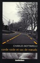 Couverture du livre « Corde raide et sac de noeuds » de Charles Bottarelli aux éditions Transbordeurs