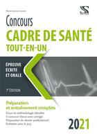 Couverture du livre « Concours cadre de santé ; tout-en-un (édition 2021) » de Marie-Jeanne Lorson aux éditions Setes