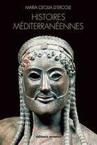 Couverture du livre « Histoires méditerranéennes » de Maria Cecilia D' Ercole aux éditions Errance