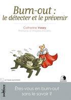 Couverture du livre « Burn-out : le détecter et le prévenir » de Catherine Vasey aux éditions Jouvence