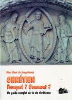 Couverture du livre « Chrétien ; pourquoi ? comment ? » de Max Huot De Longchamp aux éditions Paroisse Et Famille