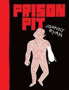Couverture du livre « Prison Pit T.1 » de Johnny Ryan aux éditions Huber