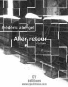 Couverture du livre « Aller Retour » de Frederic Abergel aux éditions Cy Editions