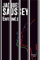 Couverture du livre « Enfermé.e » de Jacques Saussey aux éditions French Pulp