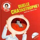 Couverture du livre « Quelle chatastrophe ! » de Charlotte Meert et Maureen Dor aux éditions Clochette