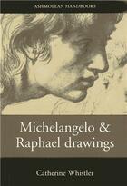 Couverture du livre « Michelangelo and raphael drawings » de Whistler Catherine aux éditions Ashmolean