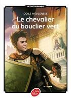 Couverture du livre « Le chevalier au bouclier vert » de Odile Weulersse aux éditions Hachette Jeunesse