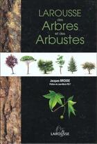 Couverture du livre « Dictionnaire Des Arbres Et Arbustes » de Jacques Brosse aux éditions Larousse
