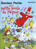 Couverture du livre « Docteur Poche T.11 ; Docteur Poche et la petite poule de Pâques » de Marc Wasterlain aux éditions Casterman