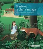Couverture du livre « Marie et le chat sauvage » de Jacques Chessex aux éditions Grasset Jeunesse