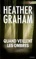 Couverture du livre « Quand veillent les ombres » de Heather Graham aux éditions Harlequin