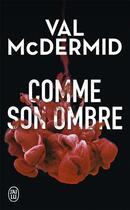 Couverture du livre « Comme son ombre » de Val McDermid aux éditions J'ai Lu