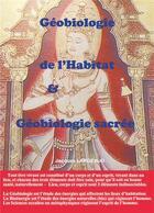 Couverture du livre « Géobiologie de l'habitat & géobiologie sacrée » de Jacques Largeaud aux éditions Books On Demand