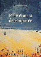 Couverture du livre « Elle était si désemparée » de Yves Thomazo aux éditions Les Trois Colonnes