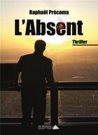 Couverture du livre « L'absent » de Raphael Precoma aux éditions Saint Honore Editions