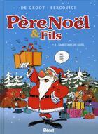 Couverture du livre « Père Noël et fils t.2 ; embûches de Noël » de Philippe Bercovici et Bob De Groot aux éditions Glenat