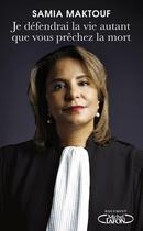 Couverture du livre « Je defendrai la vie autant que vous prêchez la mort » de Samia Maktouf aux éditions Michel Lafon